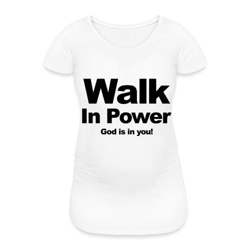 WALK In POWER - Frauen Schwangerschafts-T-Shirt