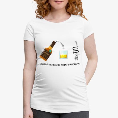 Un whisky ? Juste un doigt - T-shirt de grossesse Femme