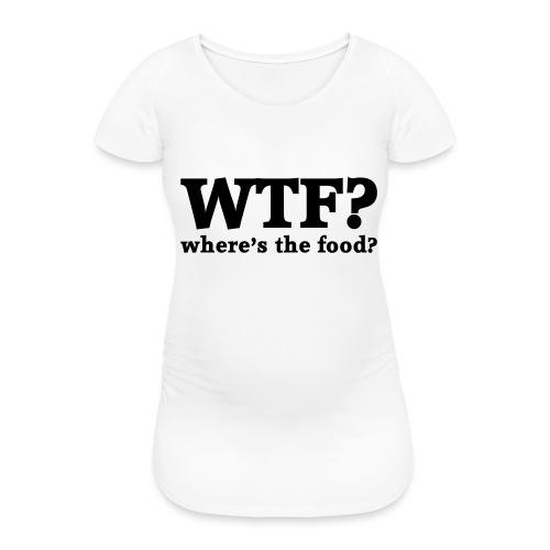 WTF - Where's the food? - Vrouwen zwangerschap-T-shirt