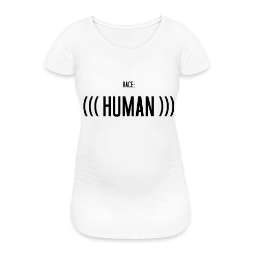 Race: (((Human))) - Frauen Schwangerschafts-T-Shirt