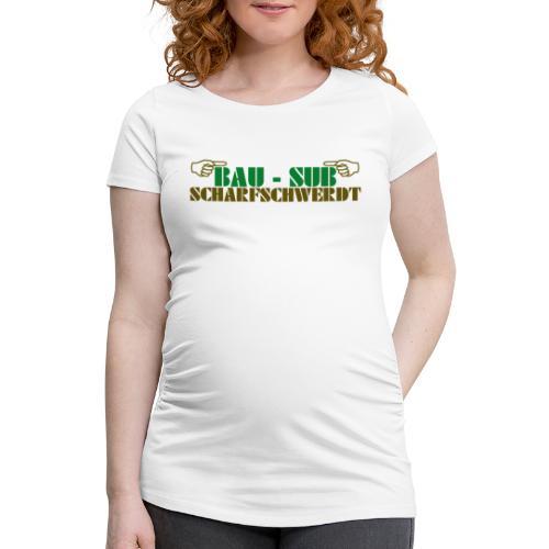 BAU-SUB Scharfschwerdt - Frauen Schwangerschafts-T-Shirt