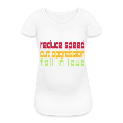 reduce speed2 - Frauen Schwangerschafts-T-Shirt