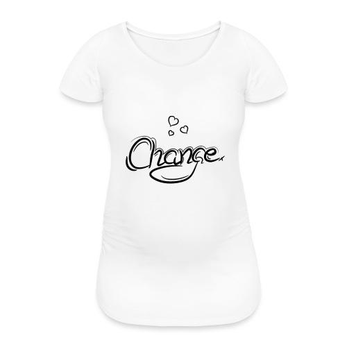 Änderung der Merch - Frauen Schwangerschafts-T-Shirt