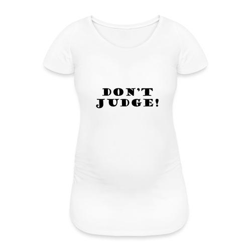 Kids Don't Judge T-Shirt - Women's Pregnancy T-Shirt
