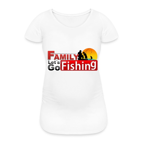 FAMILY LET'S GO FISHING FUND - Women's Pregnancy T-Shirt