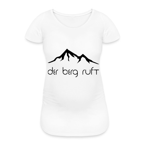 Der Berg ruft schwarz - Frauen Schwangerschafts-T-Shirt