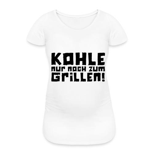 Kohle nur noch zum Grillen - Logo - Frauen Schwangerschafts-T-Shirt