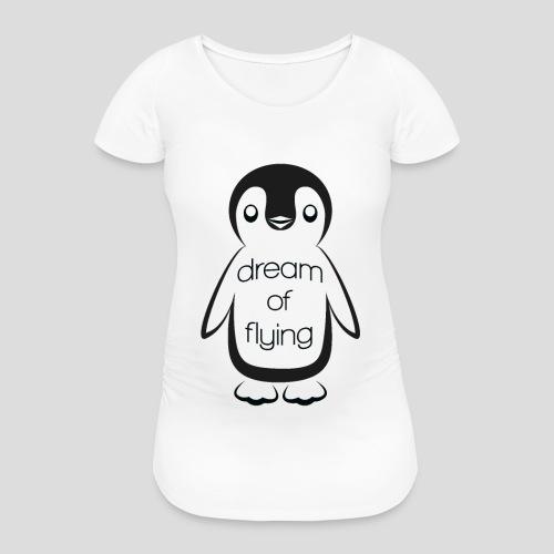 Dream of Flying Pinguin - Women's Pregnancy T-Shirt