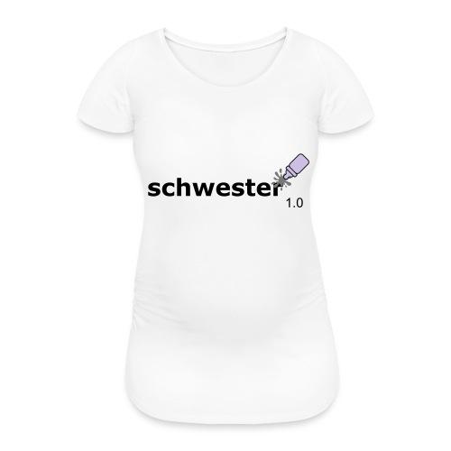 Schwester_1-0 - Frauen Schwangerschafts-T-Shirt
