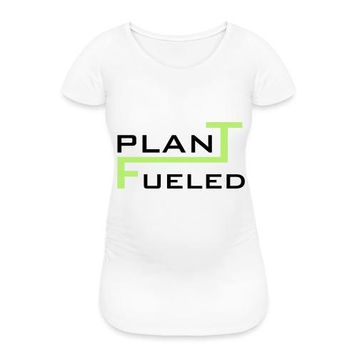 PLANT FUELED - Frauen Schwangerschafts-T-Shirt