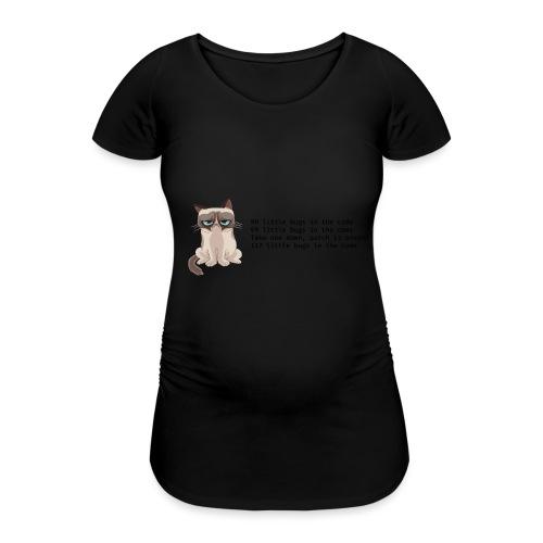 99 litle bugs of code - Vrouwen zwangerschap-T-shirt