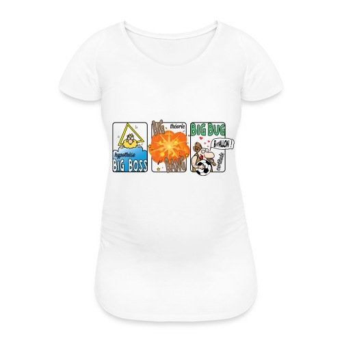 big boss big bang big bug - T-shirt de grossesse Femme
