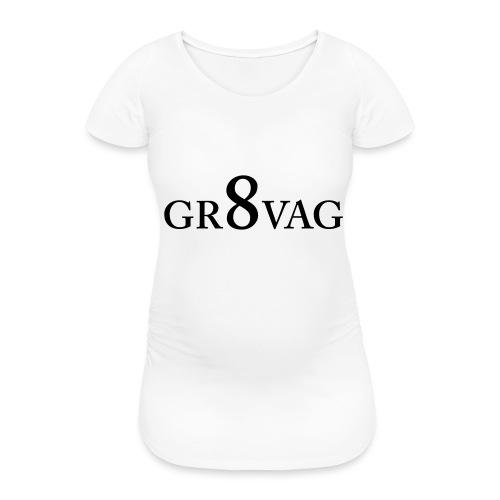 GR8VAG - Naisten äitiys-t-paita