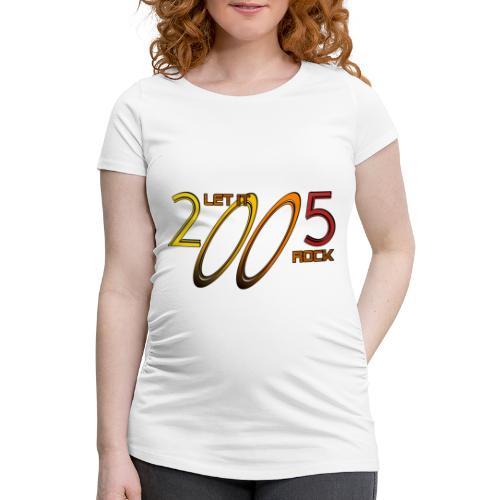 Let it Rock 2005 - Frauen Schwangerschafts-T-Shirt
