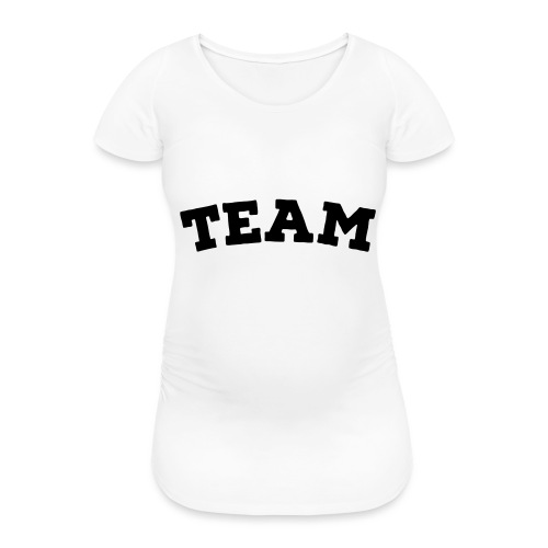 Team - Women's Pregnancy T-Shirt