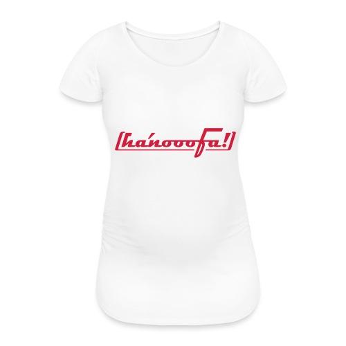 hanooofa rz pos33 - Frauen Schwangerschafts-T-Shirt