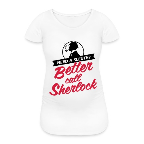 Better Call Sherlock - Frauen Schwangerschafts-T-Shirt