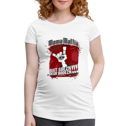 Mama Maffia Nait Soezn - Vrouwen zwangerschap-T-shirt