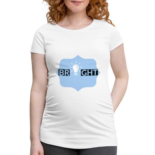 Bright - Women's Pregnancy T-Shirt