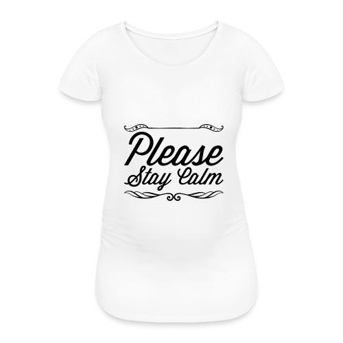 Please Stay Calm - Women's Pregnancy T-Shirt