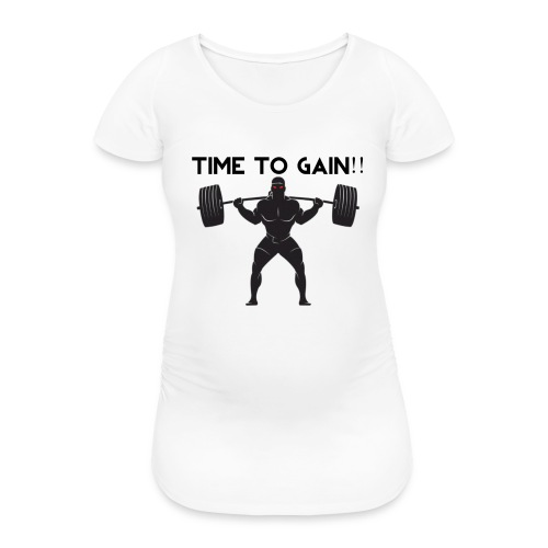 TIME TO GAIN! by @onlybodygains - Women's Pregnancy T-Shirt