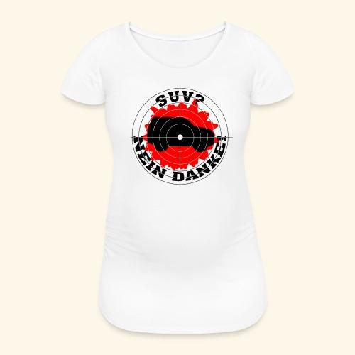 SUV? Nein danke! - Frauen Schwangerschafts-T-Shirt