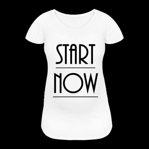 start now - Frauen Schwangerschafts-T-Shirt