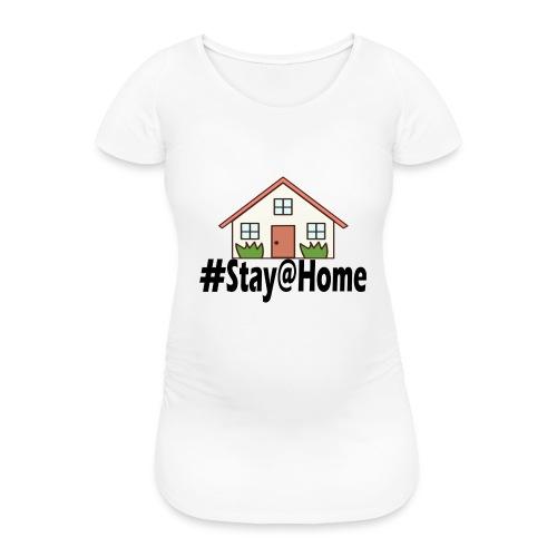 StayHome - Vrouwen zwangerschap-T-shirt