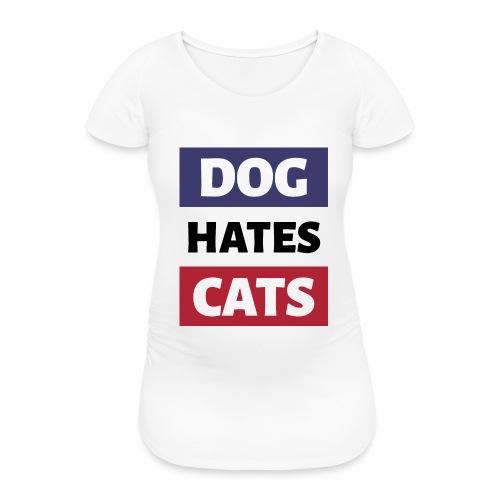 Dog Hates Cats - Frauen Schwangerschafts-T-Shirt