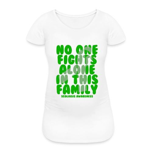 Scoliosis No One Fights Alone in this Family - Women's Pregnancy T-Shirt