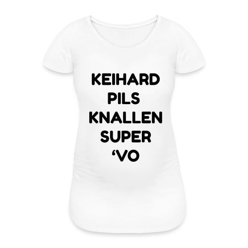 Keihard pils knallen - Vrouwen zwangerschap-T-shirt