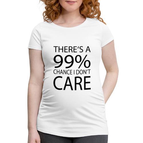 Ist mir egal lustiges Design Sarkasmus - Frauen Schwangerschafts-T-Shirt