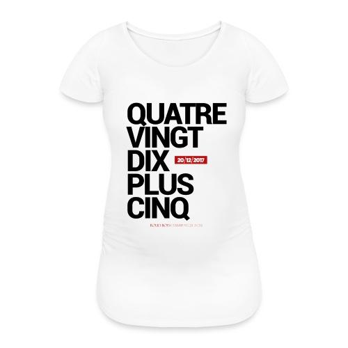 Quatre-Vingt-Dix Plus Cinq | #EAGASSE - T-shirt de grossesse Femme
