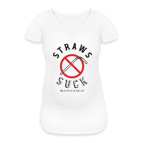 Straws Suck Classic - Women's Pregnancy T-Shirt