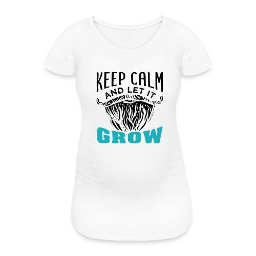 Beard Keep Calm And Let It Grow - Frauen Schwangerschafts-T-Shirt