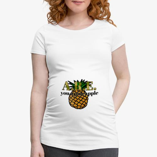 Are you a pineapple - Women's Pregnancy T-Shirt