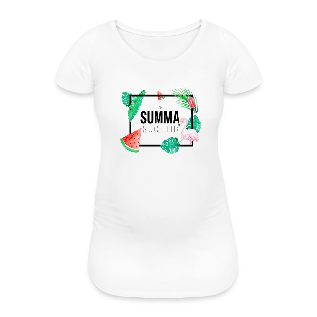 Vorschau: I bin summa süchtig - Frauen Schwangerschafts-T-Shirt