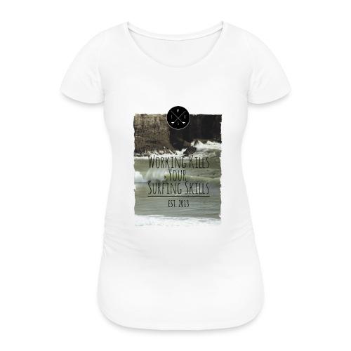 Working kills your surfing skills - Frauen Schwangerschafts-T-Shirt