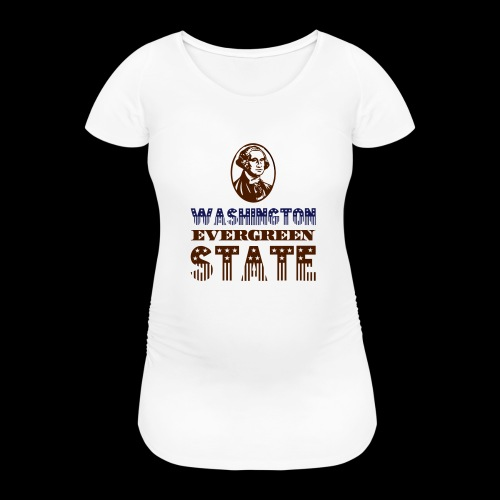 WASHINGTON EVERGREEN STATE - Women's Pregnancy T-Shirt