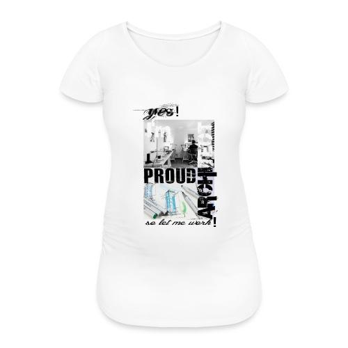 Proud of being arichitect - Koszulka ciążowa