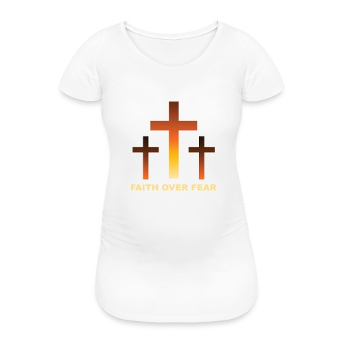 Faith over fear - Gravid-T-shirt dam