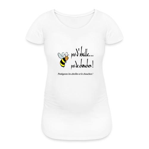 Pas d'abeille, pas de chouchen - T-shirt de grossesse Femme