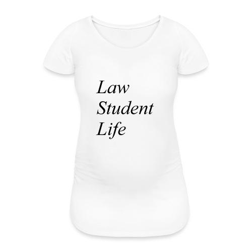 Law Student Life - Maglietta gravidanza da donna