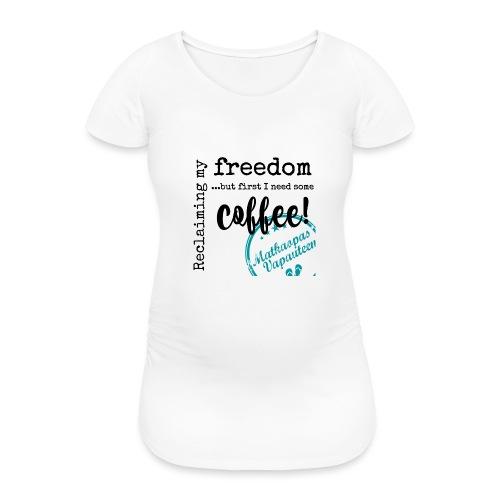 Kahvimuki Matkaopas Vapauteen, turkoosi - Naisten äitiys-t-paita