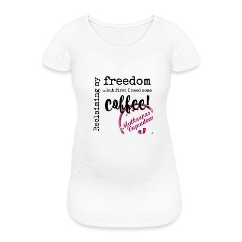 Kahvimuki Matkaopas Vapauteen, pun - Naisten äitiys-t-paita