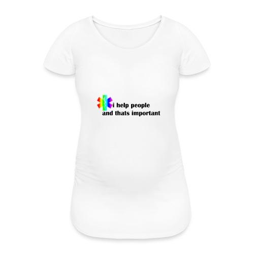 i help people - Vrouwen zwangerschap-T-shirt