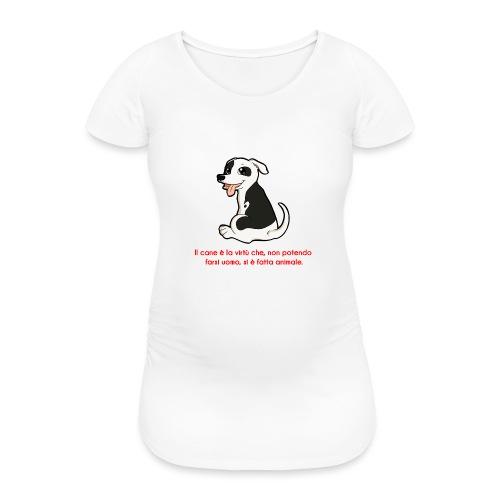 Aforisma cinofilo - Maglietta gravidanza da donna