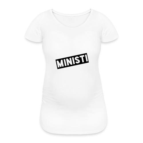 Ministi Poikien puolesta - Naisten äitiys-t-paita