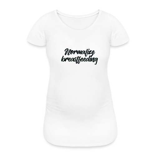 Normalize Breastfeeding - T-shirt de grossesse Femme