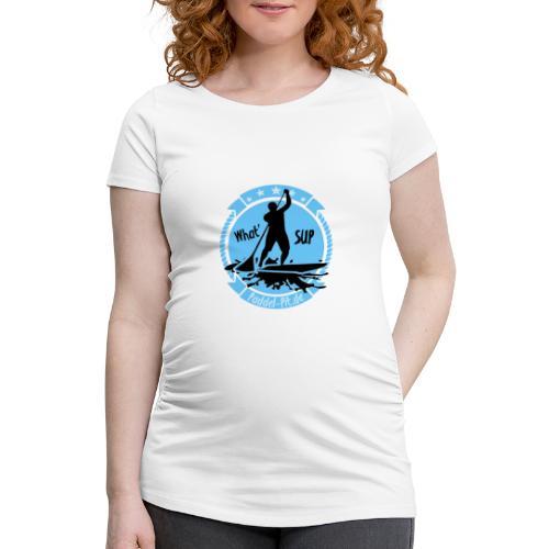 What`SUP. SUP Board Stand Up Paddling Sport - Frauen Schwangerschafts-T-Shirt